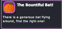 The Bountiful Bat
